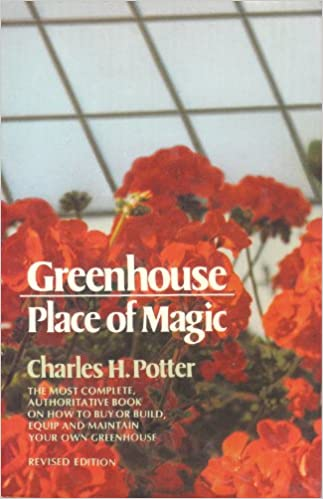Greenhouse: Place of Magic (Dutton Garden Guides) Edition: Reprint