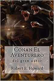 Conan El Aventurero: Amazon.es: Howard, Robert E.: Libros