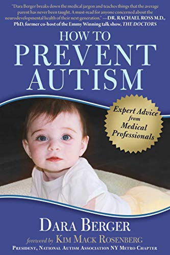 Book cover from How to Prevent Autism: Expert Advice from Medical Professionals by Dara Berger