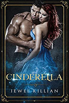 Cinderella (Once Upon a Happy Ever After Book 1) by [Killian, Jewel]