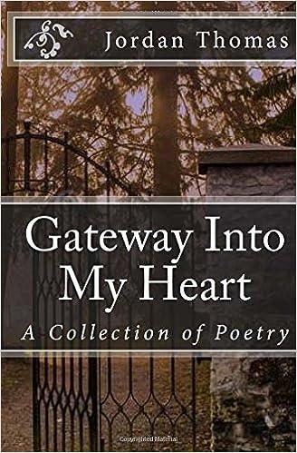 Gateway Into My Heart: Jordan Thomas: 9781987453751: Amazon