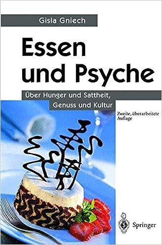 Book Essen und Psyche: ¿¿ber Hunger und Sattheit, Genuss und Kultur