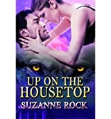 By Rock, Suzanne [ Up on the Housetop ] [ UP ON THE HOUSETOP ] Mar - 2013 { Paperback }