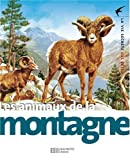 img - for Les Animaux de La Montagne - 8 (La Vie Secrete Des Betes) (English and French Edition) book / textbook / text book
