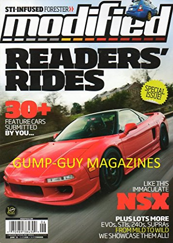 Modified June 2011 Magazine READERS' RIDES 30+ FEATURE CARS YOU SUBMITTED, LIKE THIS IMMACULATE NSX STI Infused Forester EVO, STI, 240, SUPRA FROM MILD TO WILD WE SHOWCASE THEM ALL -