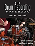 The Drum Recording Handbook: Second Edition (Music Pro Guides)