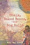 Chalk, Baked Beans, and Bog Rolls, Mike '' Jenvey, 1491876247