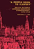 img - for A People Born to Slavery: Russia in Early Modern European Ethnography, 1476 1748 (Studies in the Humanities) book / textbook / text book