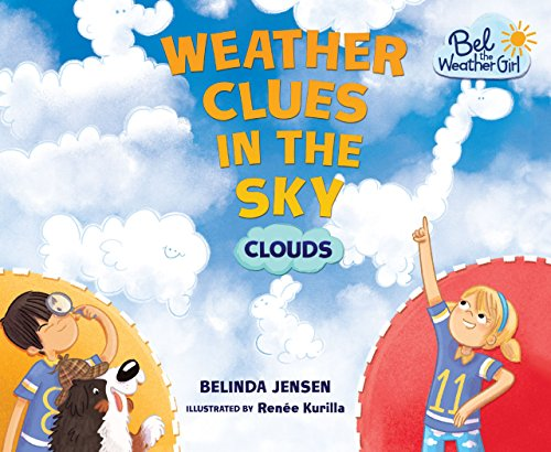 Weather Clues in the Sky: Clouds (Bel the Weather Girl) - Meteorologists Rock
