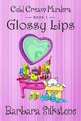 GLOSSY LIPS: COLD CREAM MURDERS - Book 1