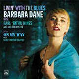 Livin' with the Blues. Barbara Dane with Earl Fatha Hines and His Orchestra plus On My Way with Kenny Whitson Quartet