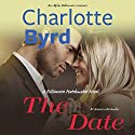 The Date: A Billionaire Matchmaker Novel Audiobook by Charlotte Byrd Narrated by Scott Kay, Leyla Gulen