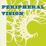 Peripheral Vision by Peripheral Vision