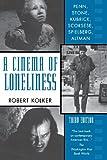 A Cinema of Loneliness, Robert Phillip Kolker, 0195123506