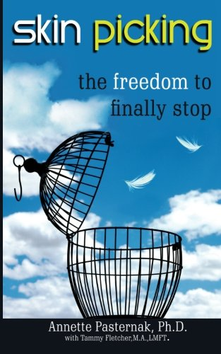 Skin Picking: The Freedom to Finally Stop by Annette Pasternak