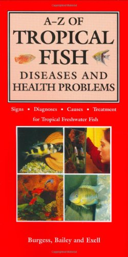 The A-Z of Tropical Fish: Diseases and Health Problems