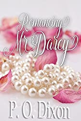 Romancing Mr. Darcy: A Pride and Prejudice Variations Collection