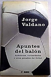 Apuntes del balon par Valdano