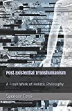img - for Post-Existential Transhumanism: A Fresh Work of Holistic Philosophy book / textbook / text book