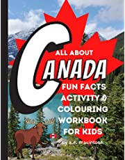 ALL ABOUT CANADA FUN FACTS ACTIVITY & COLOURING WORKBOOK FOR KIDS: Learn about Canada! 58 pages of kid friendly information on provinces and territories!