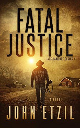 Fatal Justice: Vigilante Justice Thriller Series 1 with Jack Lamburt by [Etzil, John]