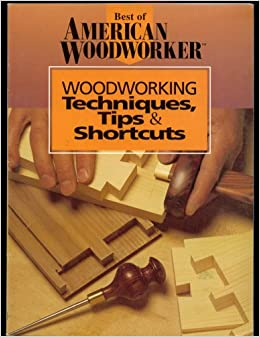 Best Of American Woodworker Woodworking Techinques Tips Shortcuts