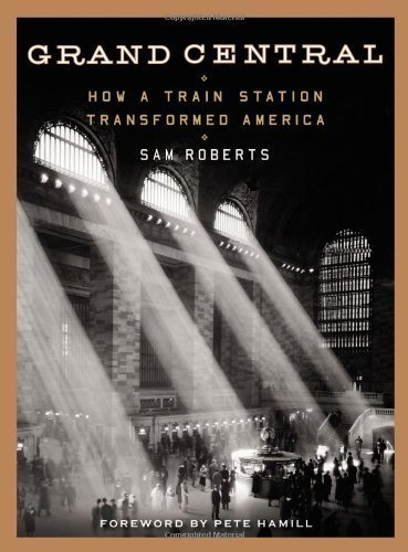 Grand Central: How a Train Station Transformed America by Roberts, Sam (unknown Edition) [Hardcover(2013)]