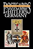 Postcards of Hitler's Germany, R. James Bender, 0912138890