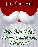 Mo Mo Mo! Merry Christmas, Maureen!