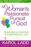 A Woman's Passionate Pursuit of God, Karol Ladd, 0736929649