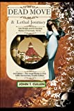 Dead Move and Lethal Journey: Kate Morgan and the Haunting Mystery of Coronado, John Cullen, 1478141115