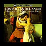 Los Poetas del Amor [The Poets of Love] | Julio Florez,Cesar Vallejo,Francisco Villaespesa,y mas