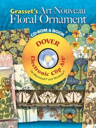 - Grasset's Art Nouveau Floral Ornament CD-ROM and Book (Dover Electronic Clip Art)