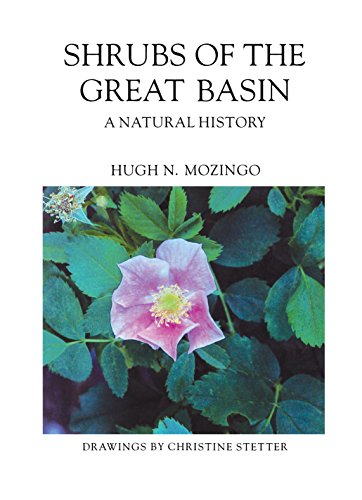 - Shrubs Of The Great Basin: A Natural History (Max C. Fleishmann Series in Great Basin)