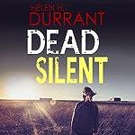Dead Silent: Calladine & Bayliss, Book 2   Helen H. Durrant
