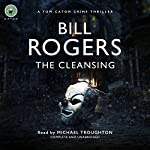 The Cleansing: DCI Tom Caton Manchester Murder Mysteries, Book 1 | Bill Rogers