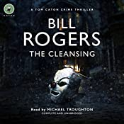 The Cleansing : DCI Tom Caton Manchester Murder Mysteries, Book 1 | Bill Rogers