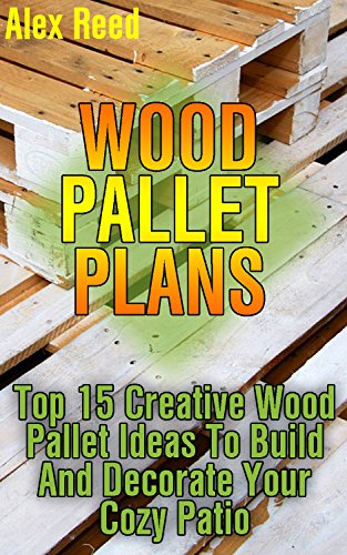 Wood Pallet Plans: Top 15 Creative Wood Pallet Ideas To Build And Decorate Your Cozy Patio (Ideas Patio Pallet)