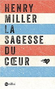 La sagesse du coeur par Henry Miller