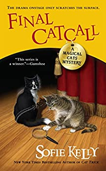 Final Catcall (A Magical Cats Mystery Book 5) by [Kelly, Sofie]