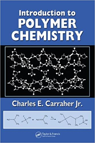Introduction to polymer chemistry charles e carraher jr introduction to polymer chemistry 1st edition fandeluxe Images