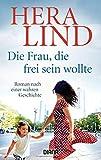 Die Frau, die frei sein wollte: Roman nach einer wahren Geschichte (German Edition)