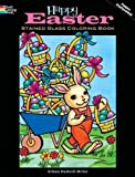 Happy Easter Stained Glass Coloring Book (Holiday Stained Glass Coloring Book)