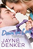 Down on Love, Jayne Denker, 1601831358
