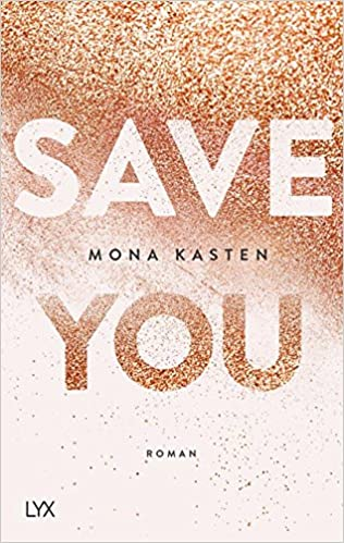 https://www.amazon.de/Save-Maxton-Hall-Reihe-Band/dp/3736306245/ref=sr_1_1?ie=UTF8&qid=1524251019&sr=8-1&keywords=Save+you