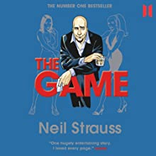 The Game Audiobook by Neil Strauss Narrated by Neil Strauss