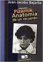 Alejandra Pizarnik: Anatomía de un recuerdo: Amazon.es