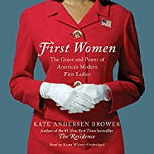 First Women: The Grace and Power of America's Modern First Ladies
