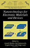 Nanotechnology for Electronic Materials and Devices, , 0387233490