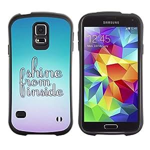 Suave TPU Caso Carcasa de Caucho Funda para Samsung Galaxy S5 SM-G900 / Shine Inside Bright Motivational Quote / STRONG